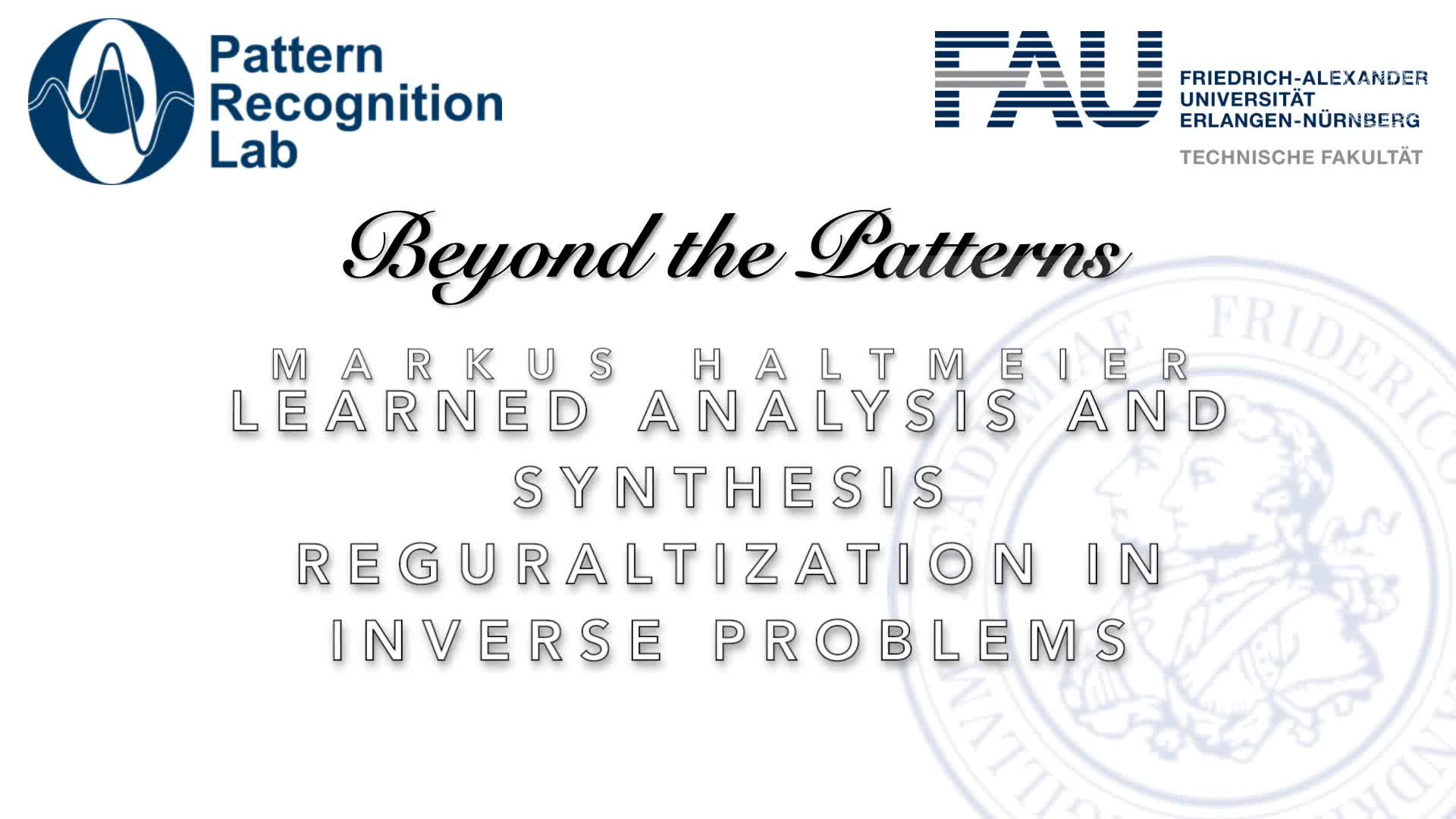 Beyond the Patterns - Markus Haltmeier - Learned Analysis and Synthesis Regularisation of Inverse Problems preview image