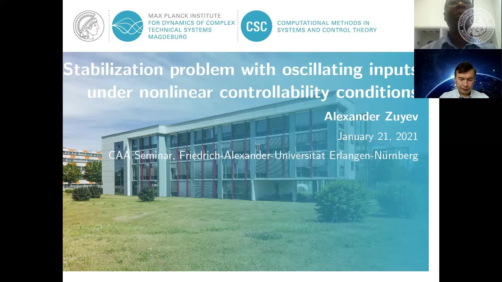 Stabilization problem with oscillating inputs under nonlinear controllability conditions (Alexander Zuyev, Max-Planck-Institut für Dynamik Komplexer Technischer Systeme) preview image