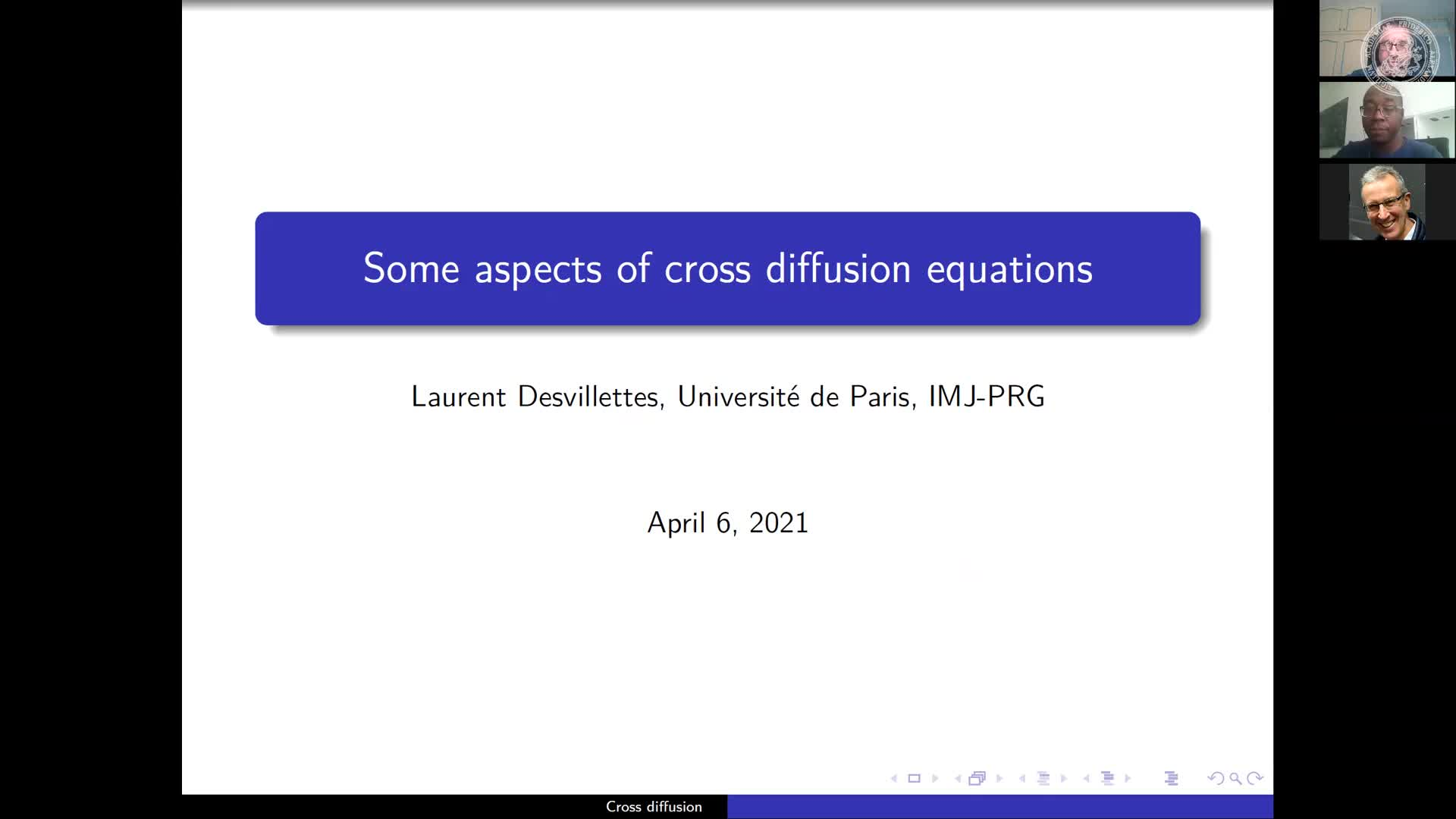 Some aspects of cross diffusion equations ( L. Desvillettes, Université Paris Diderot, France) preview image