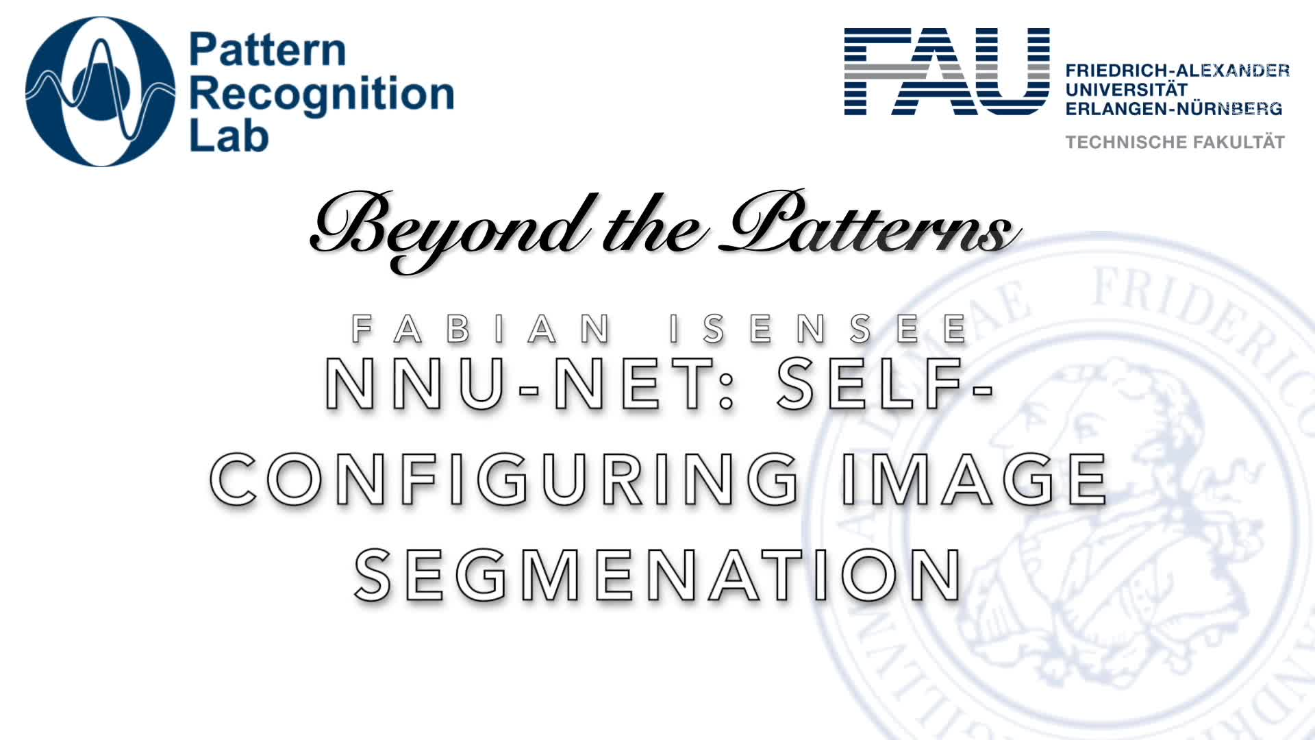 Beyond the Patterns - Fabian Isensee - nnU-Net: a self-configuring method for deep learning-based biomedical image segmentation preview image