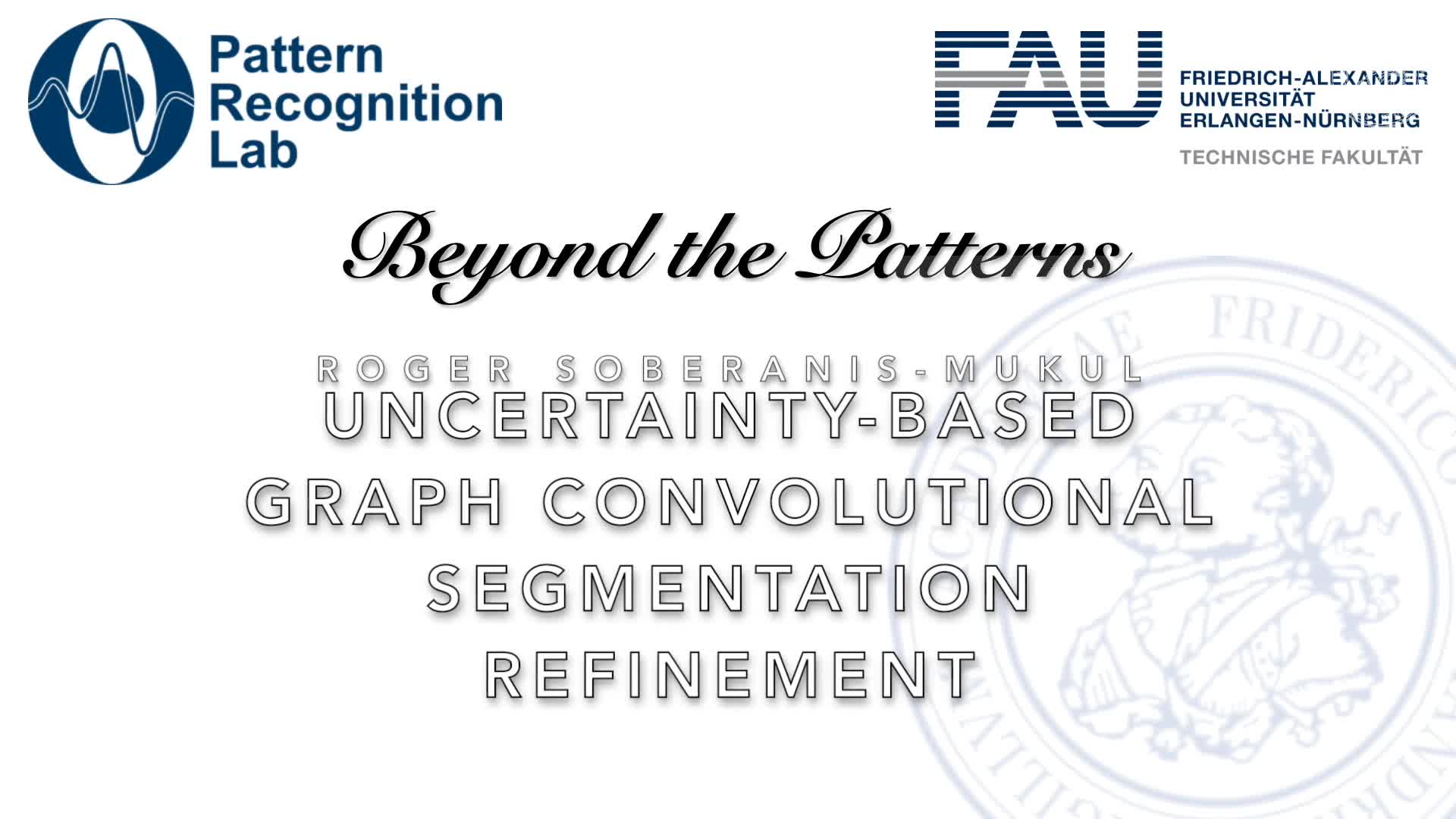 Beyond the Patterns - Roger David Soberanis Mukul (TUM): An Uncertainty-based Graph Convolutional Network for Organ Segmentation Refinement preview image
