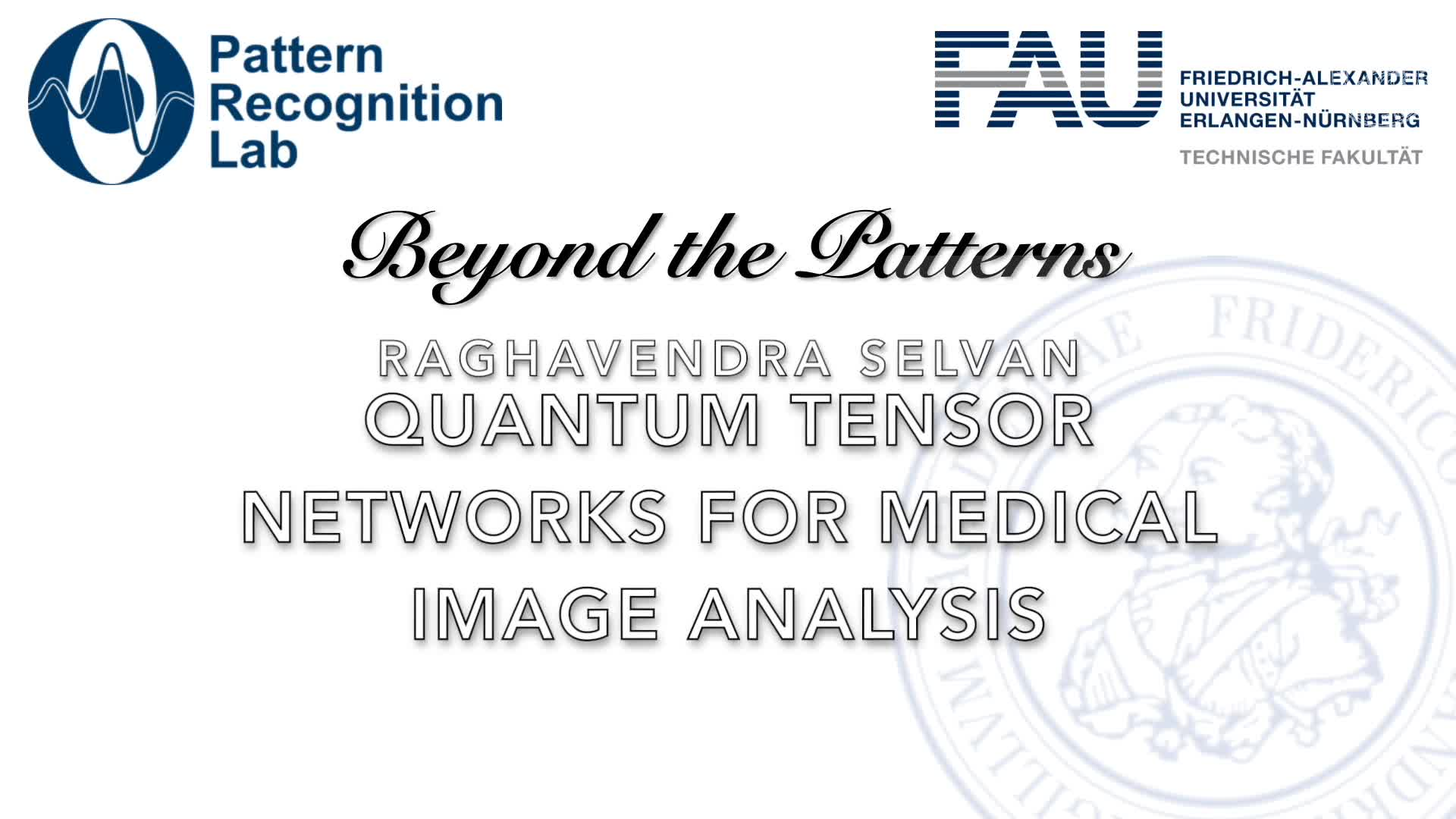 Beyond the Patterns - Raghavendra Selvan: Quantum Tensor Networks for Medical Image Analysis preview image
