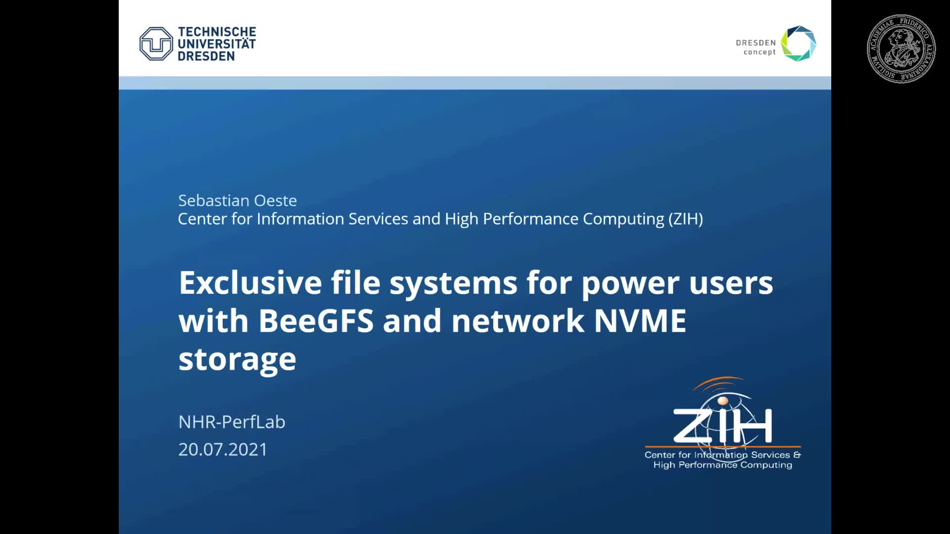 NHR PerfLab Seminar 2021-07-20: Exclusive file systems for power users with BeeGFS and network NVMe storage preview image
