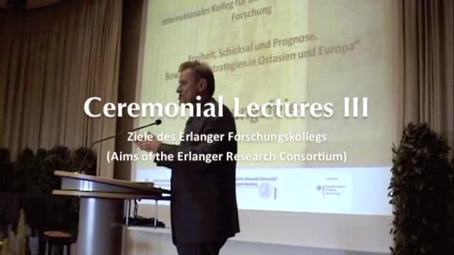 Eröffnungszeremonie des Internationalen Kollegs für Geisteswissenschaftliche Forschung: Ceremonial Lectures III preview image