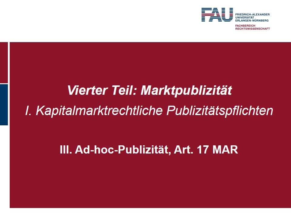 Ad-hoc-Publizität, Art. 17 MAR; Wertpapierinhaberbezogene Emittentenpublizität, §§ 48 ff. WpHG; Dirctors' Dealings, Art. 19 MAR preview image
